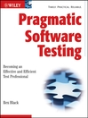 Pragmatic Software Testing (eBook): Becoming an Effective and Efficient Test Professional